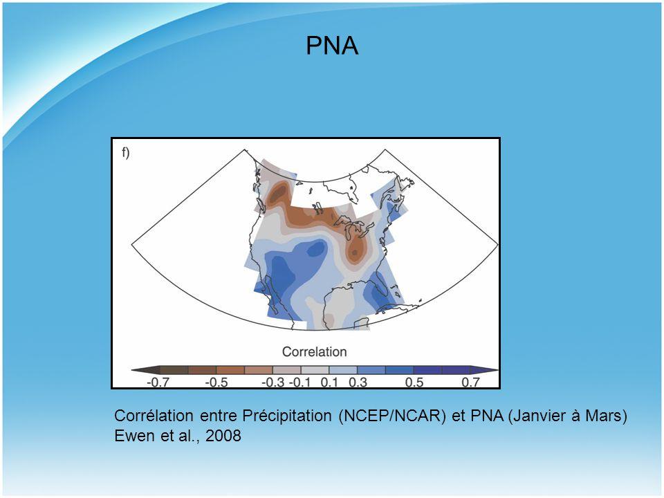 PNA Corrélation entre Précipitation (NCEP/NCAR) et PNA (Janvier à Mars) Ewen et al., 2008
