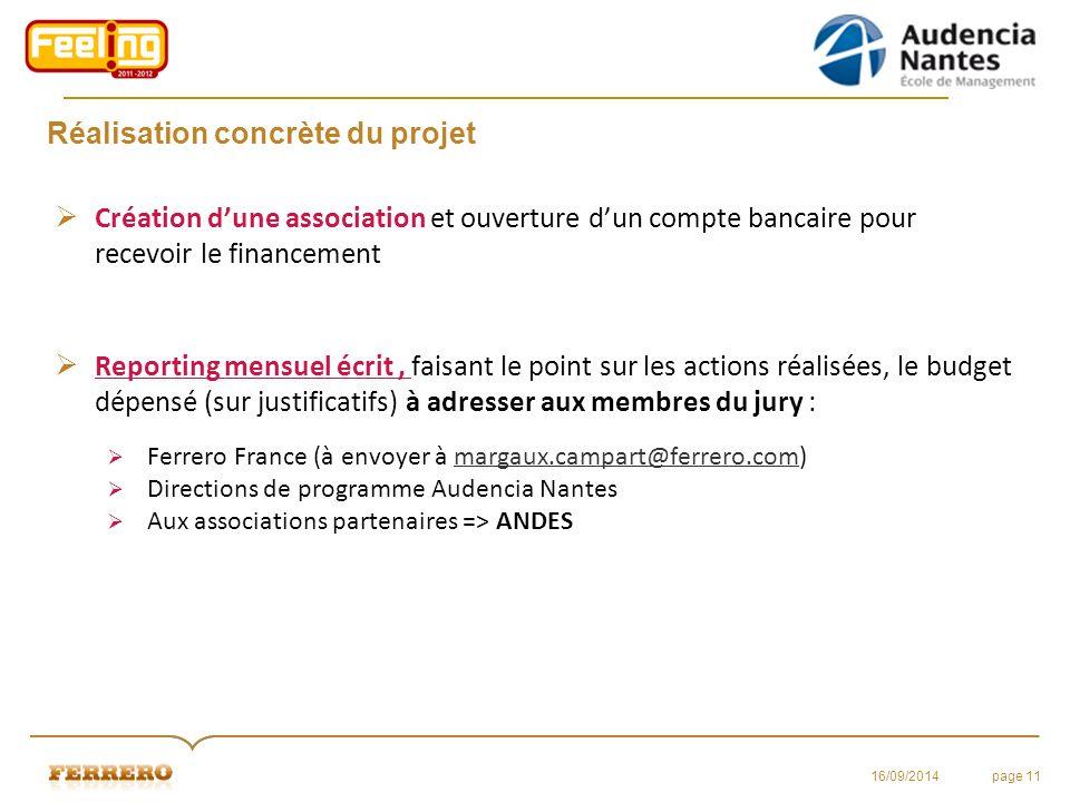 Réalisation concrète du projet  Création d'une association et ouverture d'un compte bancaire pour recevoir le financement  Reporting mensuel écrit,