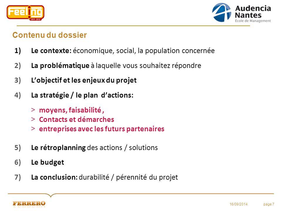 Contenu du dossier 1)Le contexte: économique, social, la population concernée 2)La problématique à laquelle vous souhaitez répondre 3)L'objectif et le
