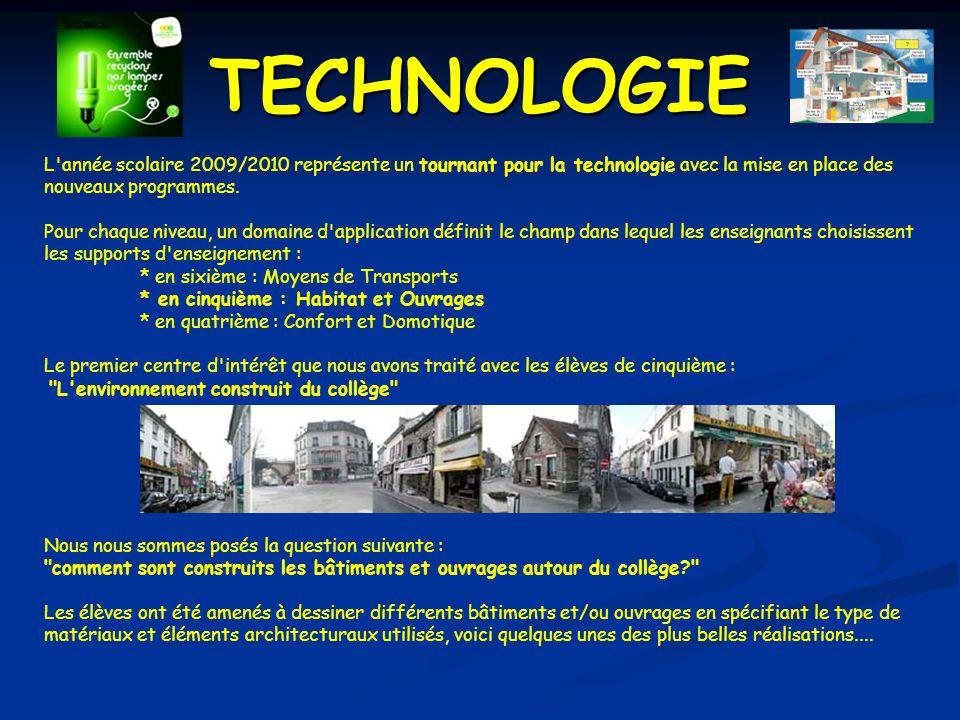 TECHNOLOGIE L année scolaire 2009/2010 représente un tournant pour la technologie avec la mise en place des nouveaux programmes.