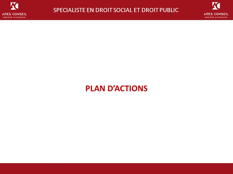 PLAN D'ACTIONS SPECIALISTE EN DROIT SOCIAL ET DROIT PUBLIC