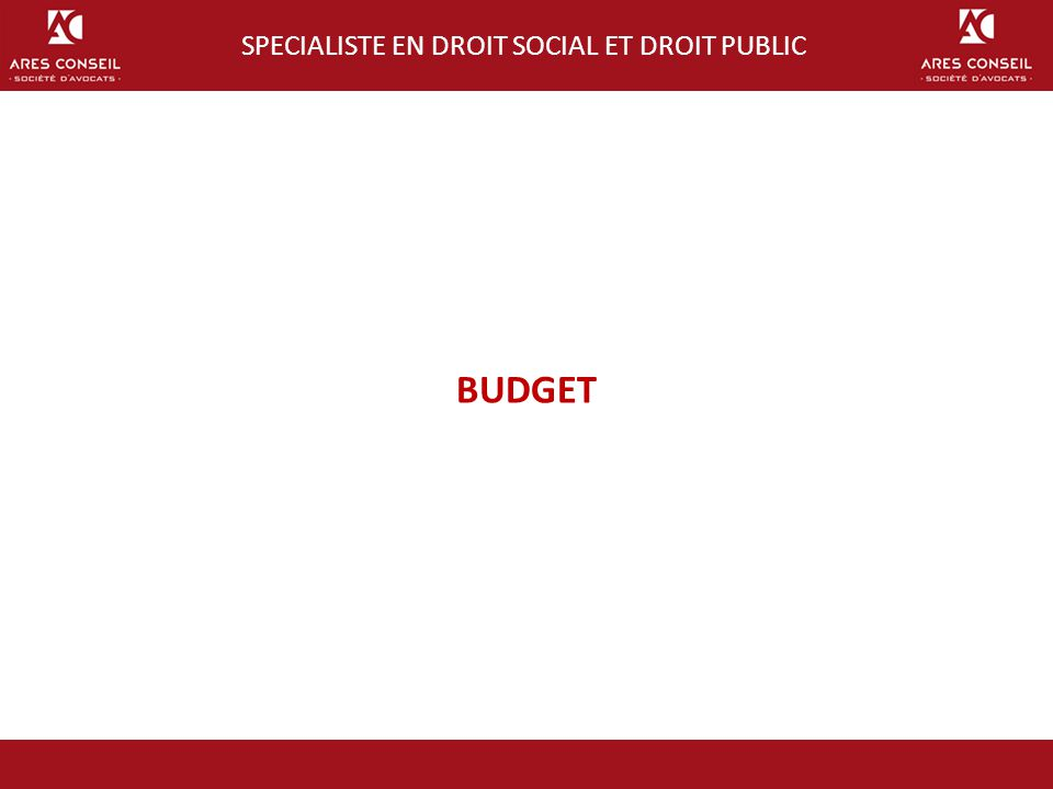 BUDGET SPECIALISTE EN DROIT SOCIAL ET DROIT PUBLIC