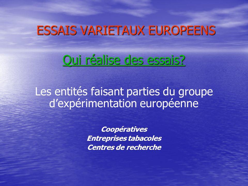 ESSAIS VARIETAUX EUROPEENS Quel est l'engagement de chacun.