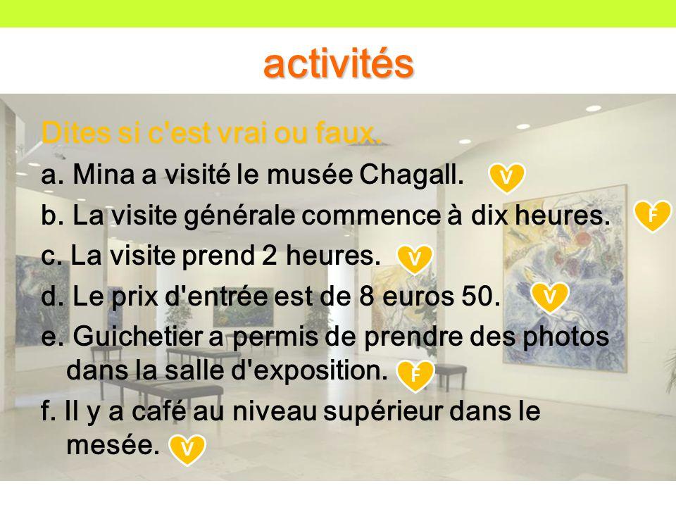 Dites si c est vrai ou faux. a. Mina a visité le musée Chagall.
