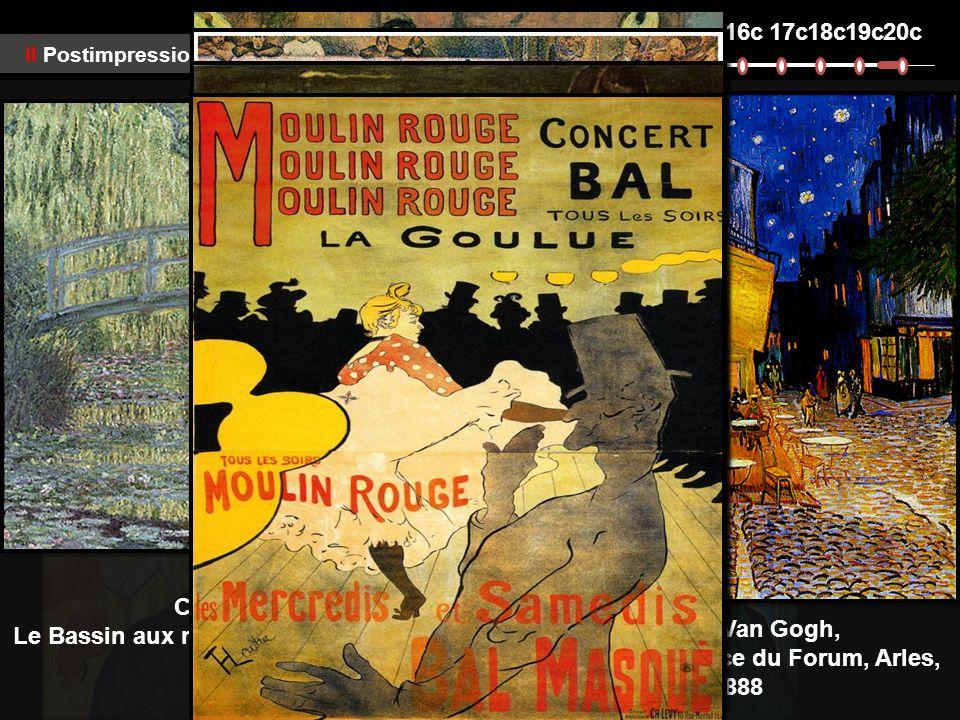 3c4c15c16c17c18c19c20c ll Postimpressionnisme ll 후기인상주의 ll Claude Monet, Le Bassin aux nymphéas : harmonie verte, 1899 Vincent Van Gogh, Café Terrace, Place du Forum, Arles, 1888