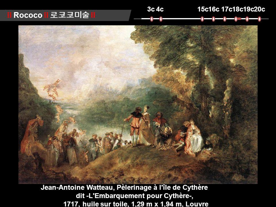 3c4c15c16c17c18c19c20c ll Rococo ll 로코코미술 ll Jean-Antoine Watteau, Pèlerinage à l île de Cythère dit -L Embarquement pour Cythère-, 1717, huile sur toile, 1,29 m x 1,94 m, Louvre