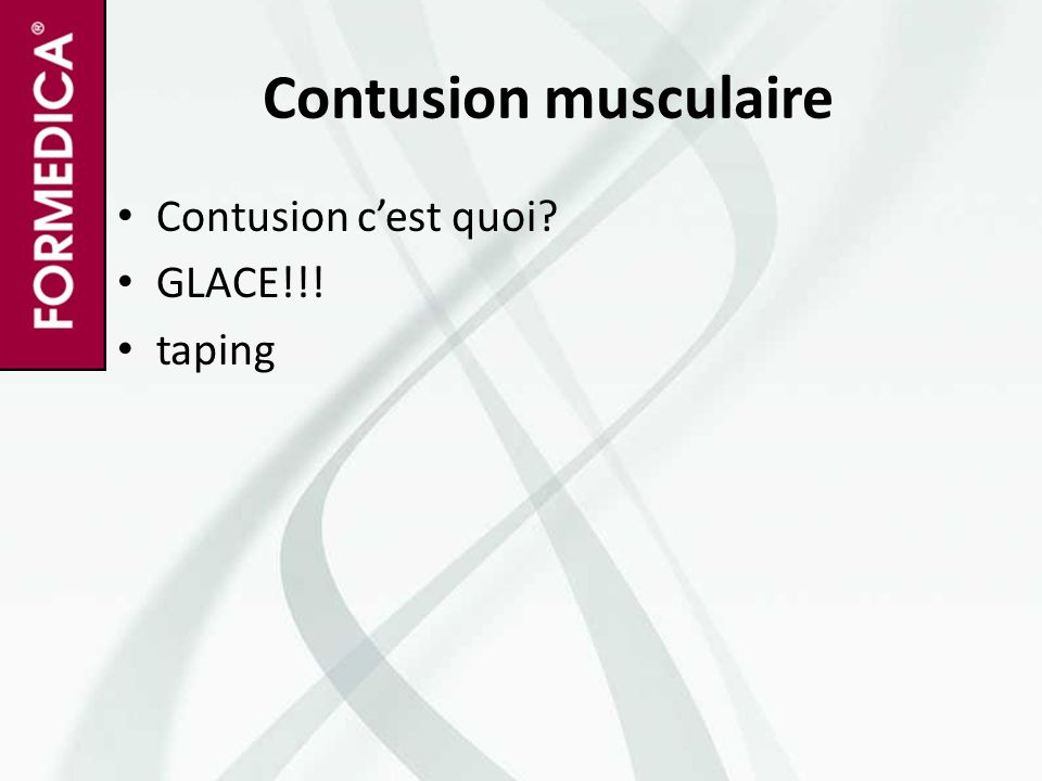 Contusion musculaire Contusion c'est quoi? GLACE!!! taping