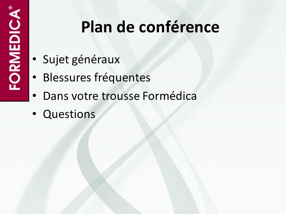 Plan de conférence Sujet généraux Blessures fréquentes Dans votre trousse Formédica Questions
