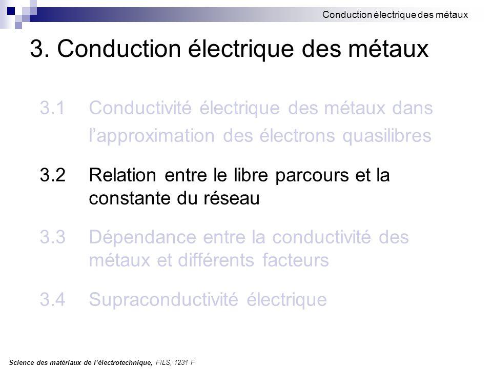 Science des matériaux de l'électrotechnique, FILS, 1231 F Conduction électrique des métaux 3. Conduction électrique des métaux 3.1Conductivité électri