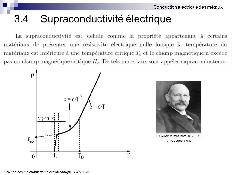 Science des matériaux de l'électrotechnique, FILS, 1231 F Conduction électrique des métaux 3.4 Supraconductivité électrique Heike Kamerlingh Onnes (18