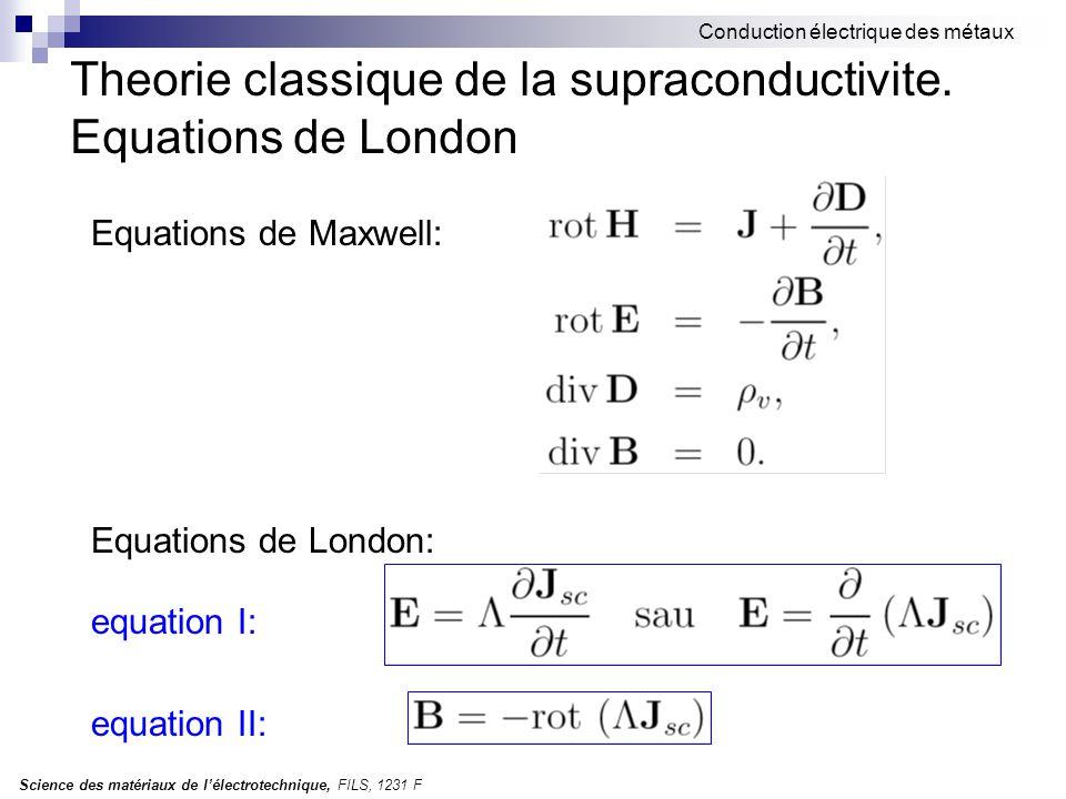 Science des matériaux de l'électrotechnique, FILS, 1231 F Conduction électrique des métaux Theorie classique de la supraconductivite.