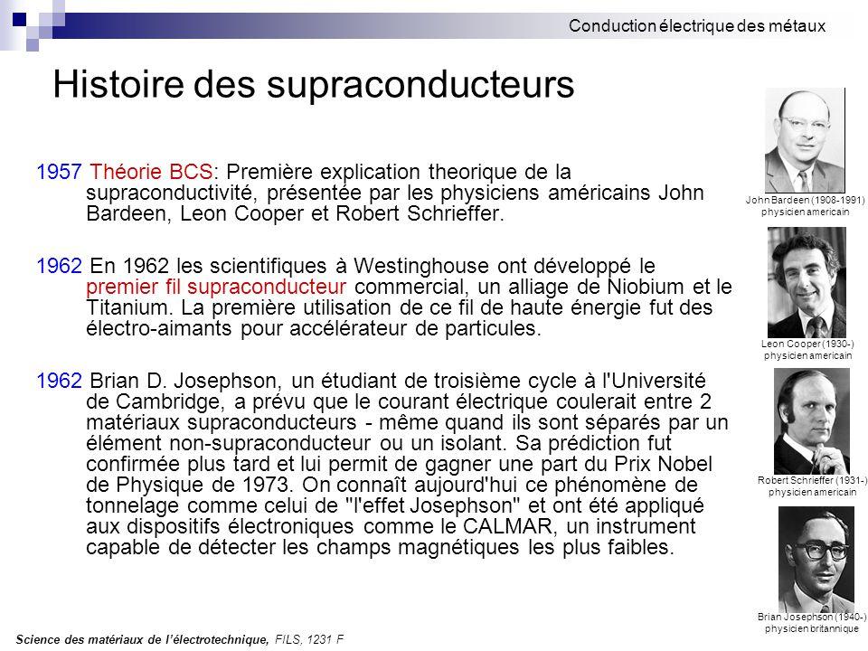 Science des matériaux de l'électrotechnique, FILS, 1231 F Conduction électrique des métaux Histoire des supraconducteurs 1957 Théorie BCS: Première ex
