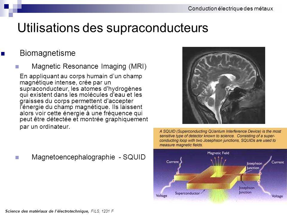 Science des matériaux de l'électrotechnique, FILS, 1231 F Conduction électrique des métaux Utilisations des supraconducteurs Biomagnetisme Magnetic Re