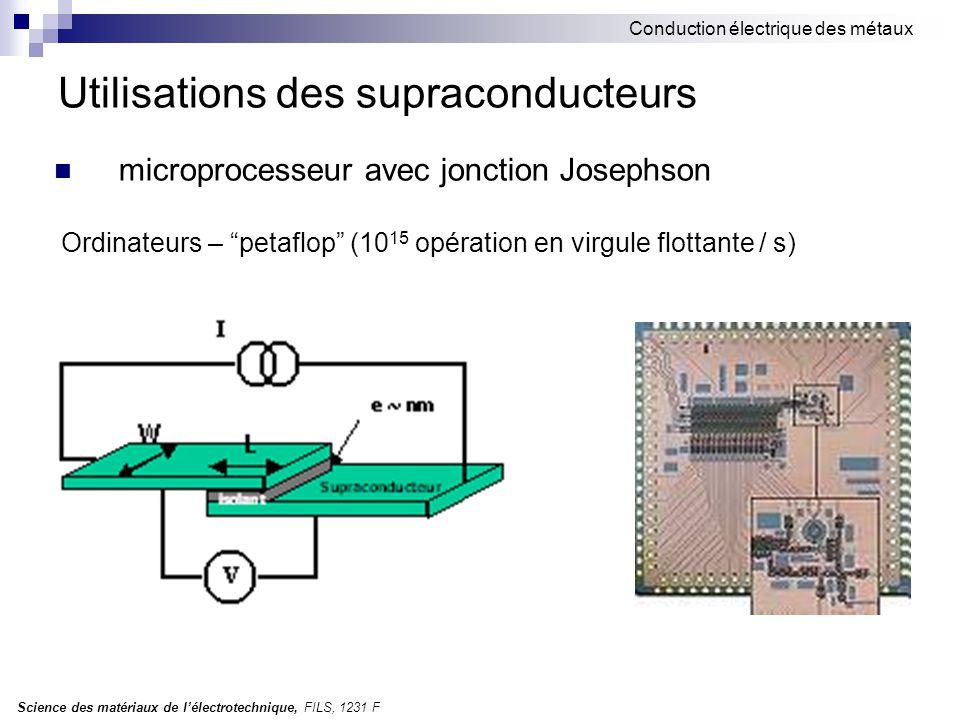 Science des matériaux de l'électrotechnique, FILS, 1231 F Conduction électrique des métaux Utilisations des supraconducteurs microprocesseur avec jonc