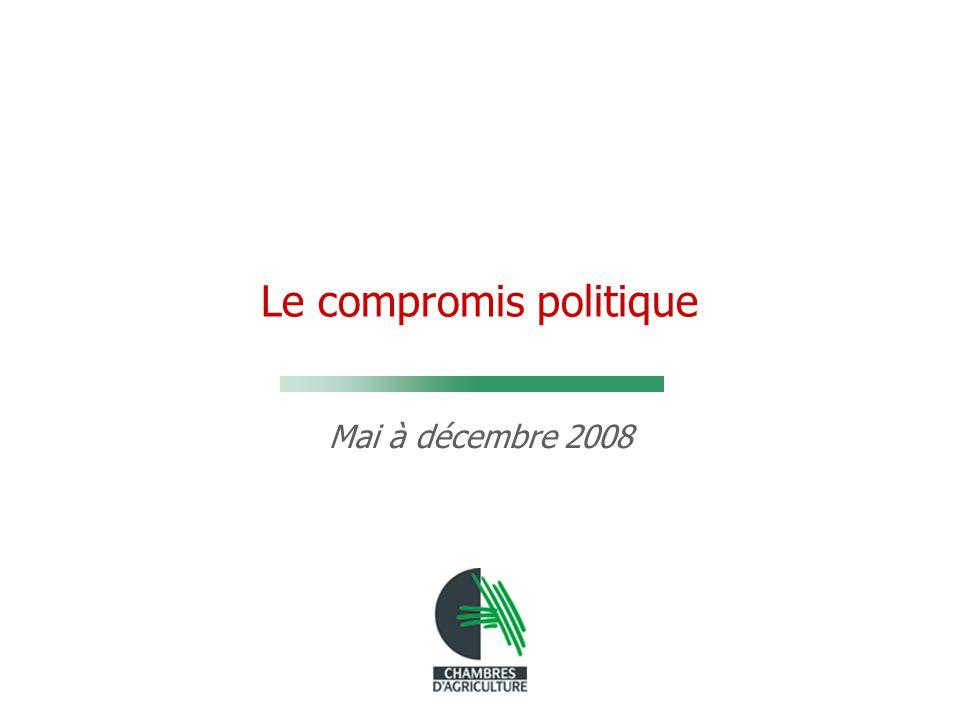 Le compromis politique Mai à décembre 2008