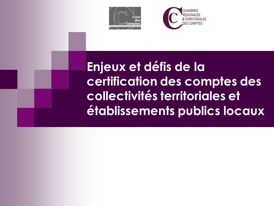 Enjeux et défis de la certification des comptes des collectivités territoriales et établissements publics locaux