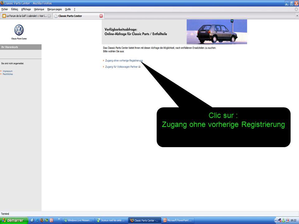 Clic sur : Zugang ohne vorherige Registrierung
