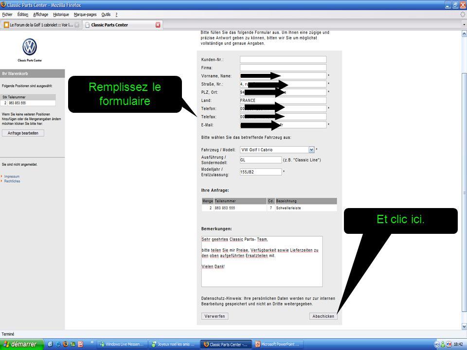 Remplissez le formulaire Et clic ici.