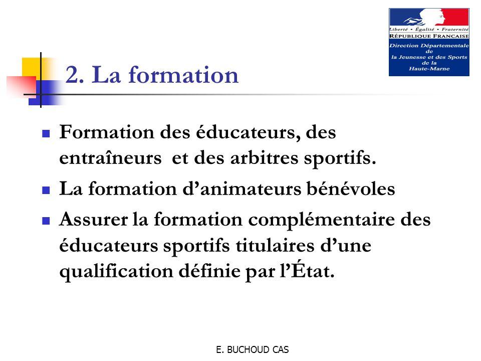 E. BUCHOUD CAS 2. La formation Formation des éducateurs, des entraîneurs et des arbitres sportifs.