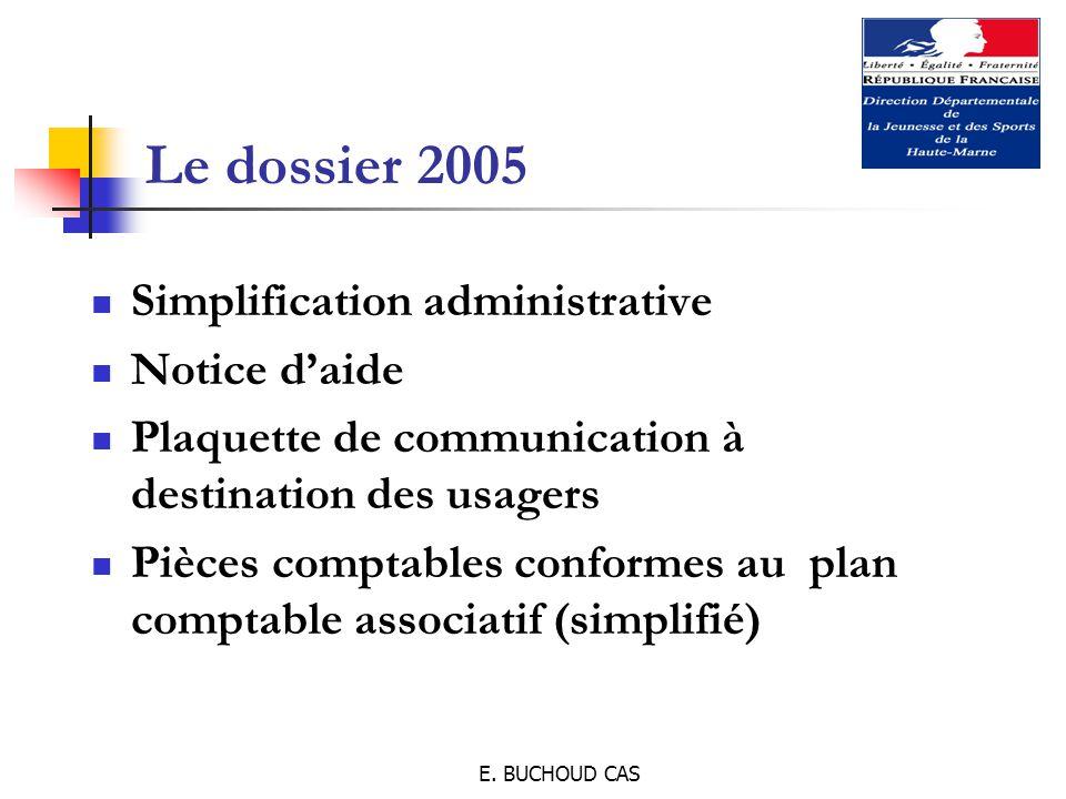 E. BUCHOUD CAS Le dossier 2005 Simplification administrative Notice d'aide Plaquette de communication à destination des usagers Pièces comptables conf