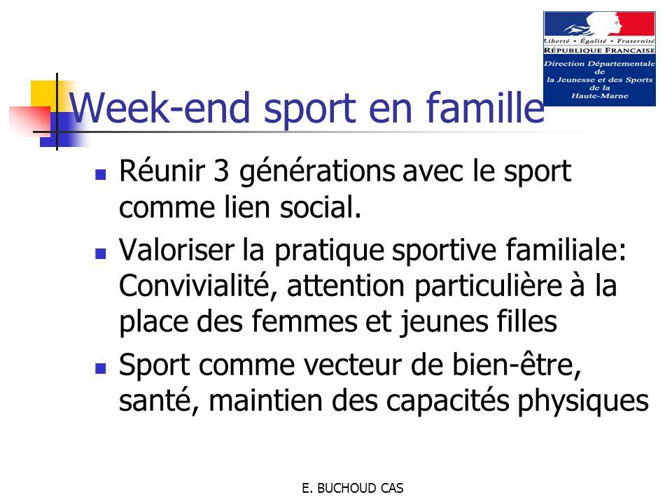 E. BUCHOUD CAS Week-end sport en famille Réunir 3 générations avec le sport comme lien social.