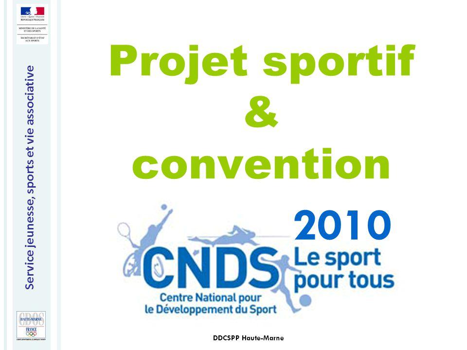Service jeunesse, sports et vie associative DDCSPP Haute-Marne Projet sportif & convention 2010
