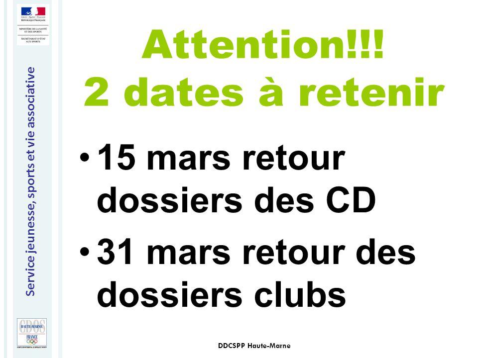 Service jeunesse, sports et vie associative DDCSPP Haute-Marne Attention!!! 2 dates à retenir 15 mars retour dossiers des CD 31 mars retour des dossie