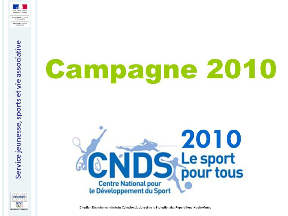 Service jeunesse, sports et vie associative Direction Départementale de la Cohésion Sociale et de la Protection des Populations Haute-Marne Campagne 2010 2010