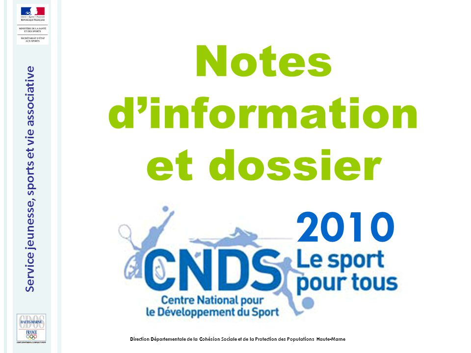 Service jeunesse, sports et vie associative Direction Départementale de la Cohésion Sociale et de la Protection des Populations Haute-Marne Notes d'in