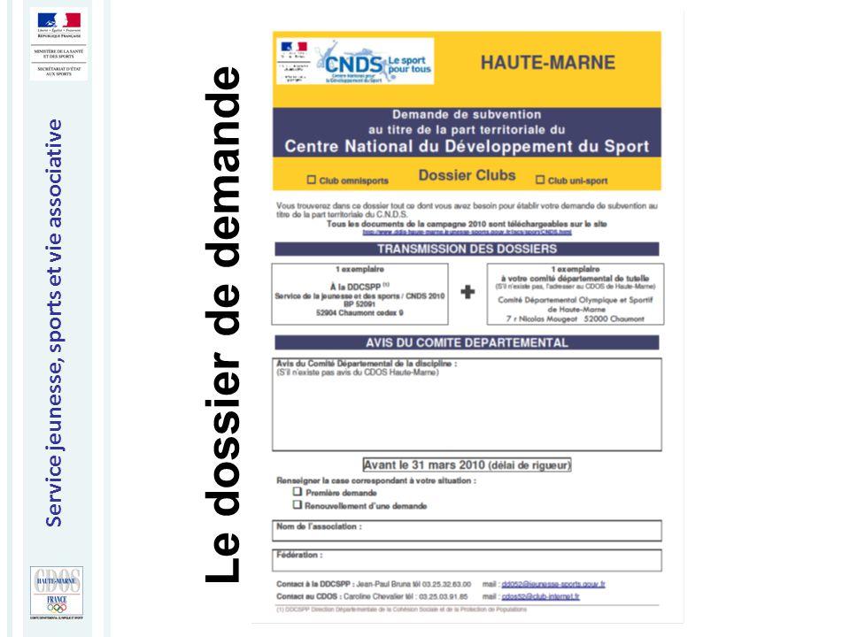 Service jeunesse, sports et vie associative Direction Départementale de la Cohésion Sociale et de la Protection des Populations Haute-Marne Le dossier de demande