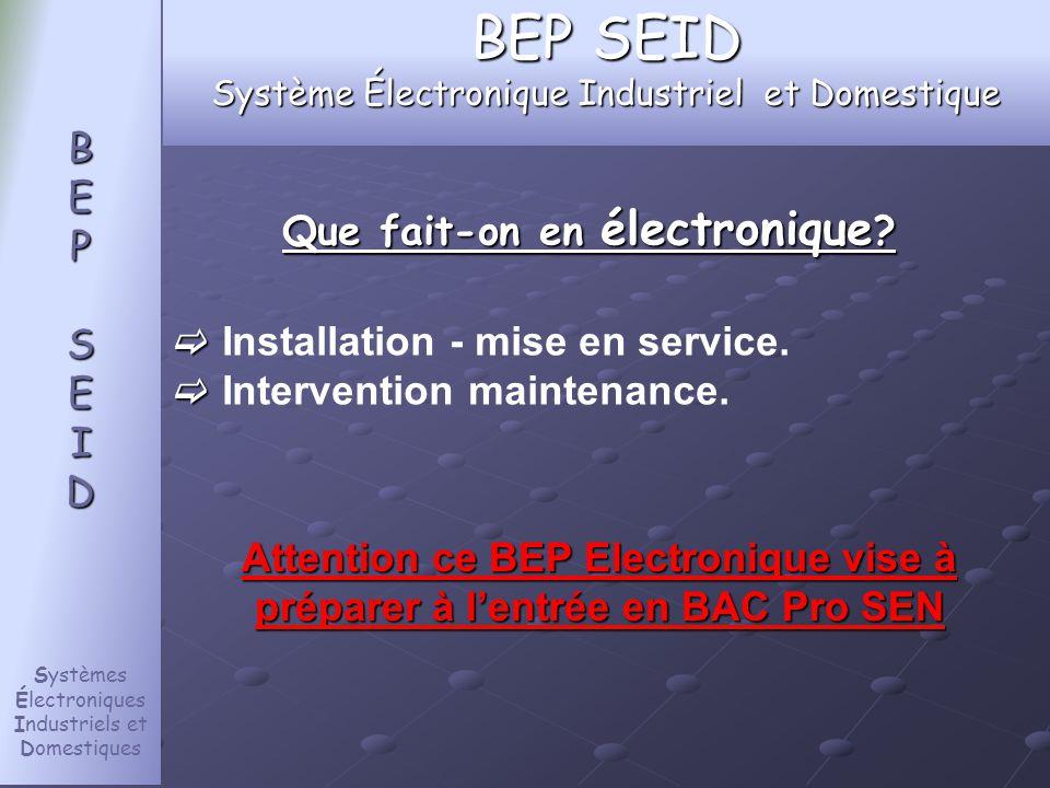 BEP SEID Système Électronique Industriel et Domestique Que fait-on en électronique .