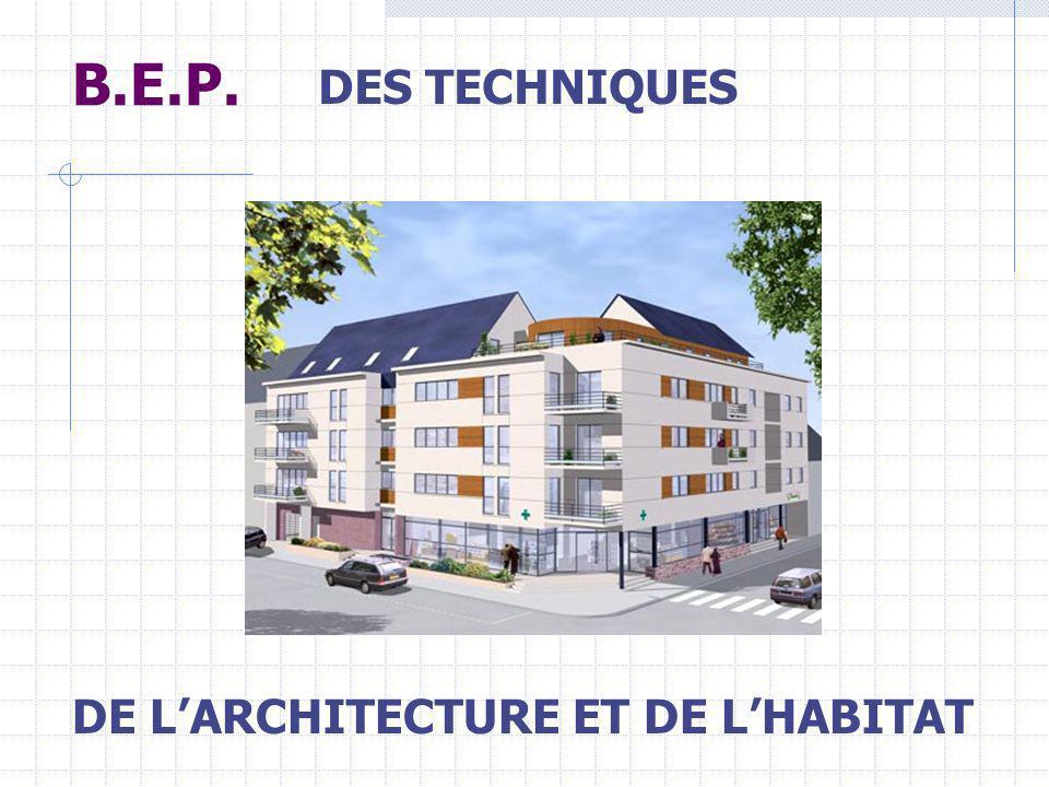 B.E.P. DES TECHNIQUES DE L'ARCHITECTURE ET DE L'HABITAT