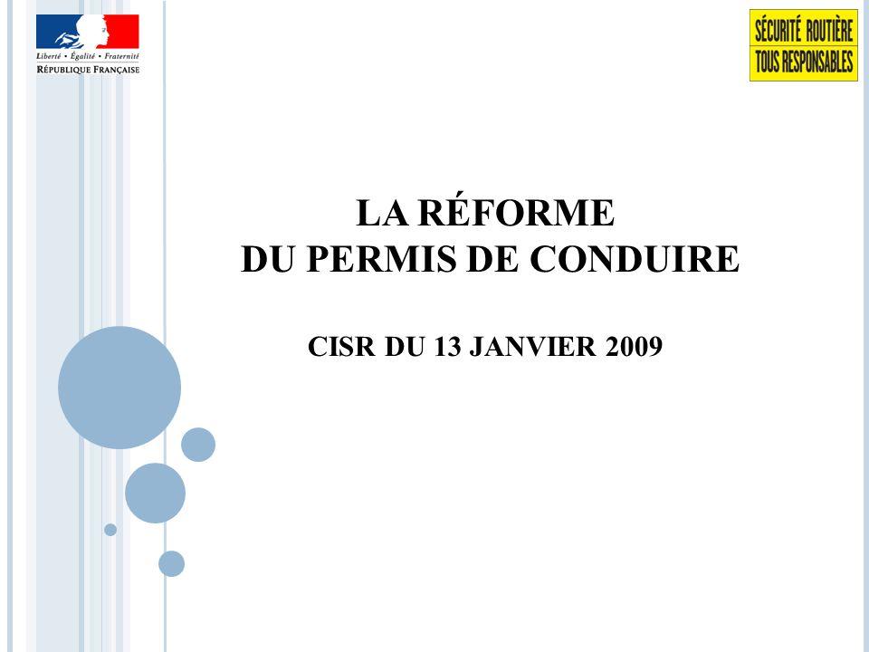 LA RÉFORME DU PERMIS DE CONDUIRE CISR DU 13 JANVIER 2009