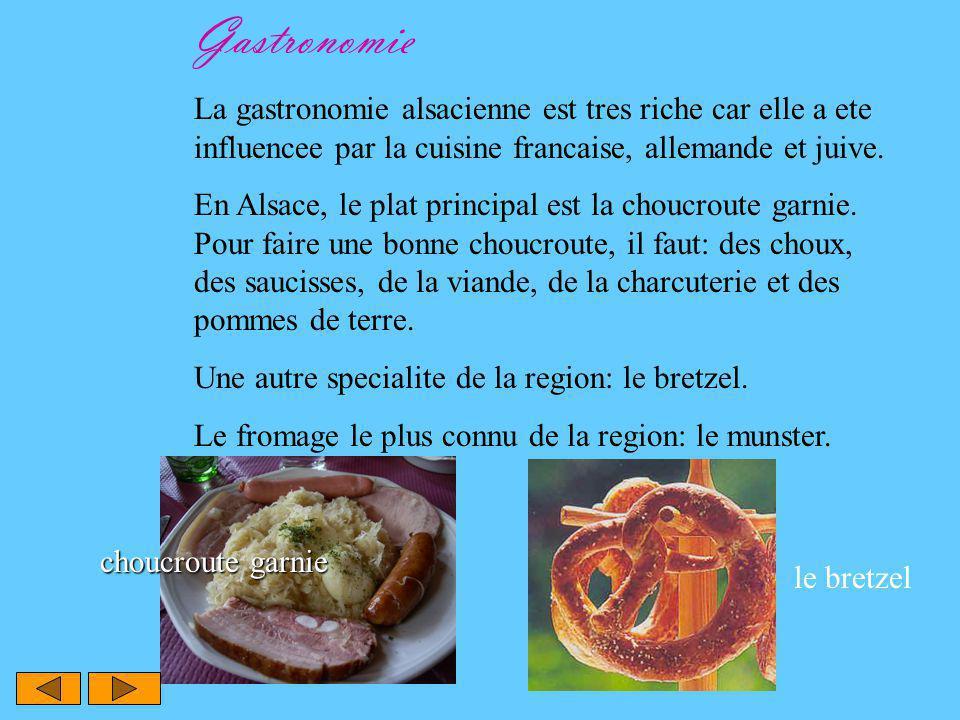 Gastronomie La gastronomie alsacienne est tres riche car elle a ete influencee par la cuisine francaise, allemande et juive.