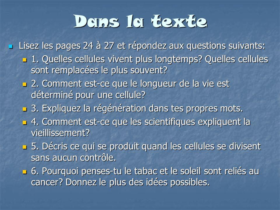 Dans la texte Lisez les pages 24 à 27 et répondez aux questions suivants: Lisez les pages 24 à 27 et répondez aux questions suivants: 1. Quelles cellu