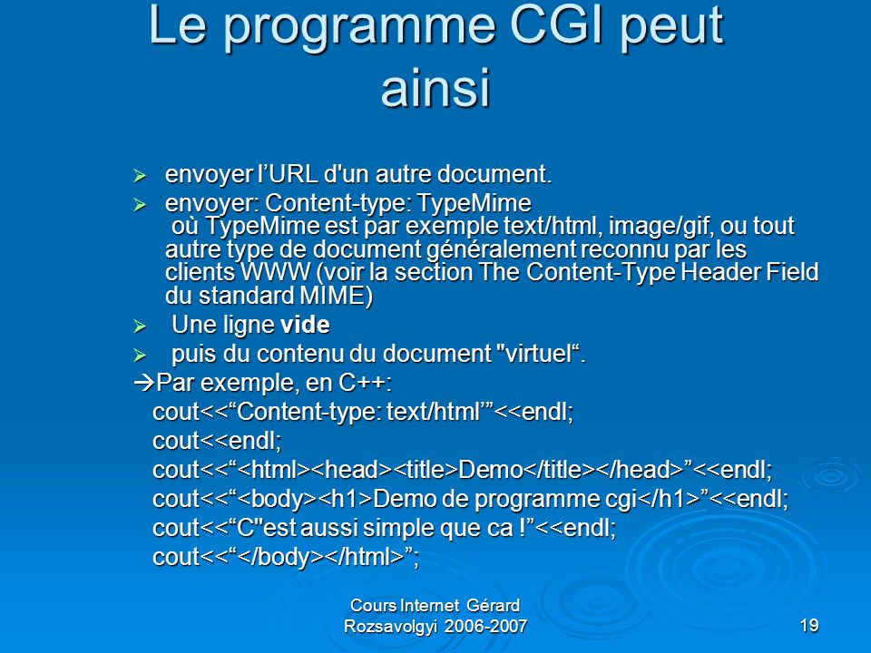 Cours Internet Gérard Rozsavolgyi 2006-200719 Le programme CGI peut ainsi  envoyer l'URL d un autre document.