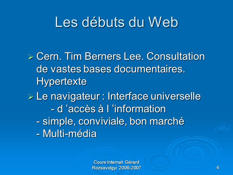 Cours Internet Gérard Rozsavolgyi 2006-20074 Les débuts du Web  Cern.