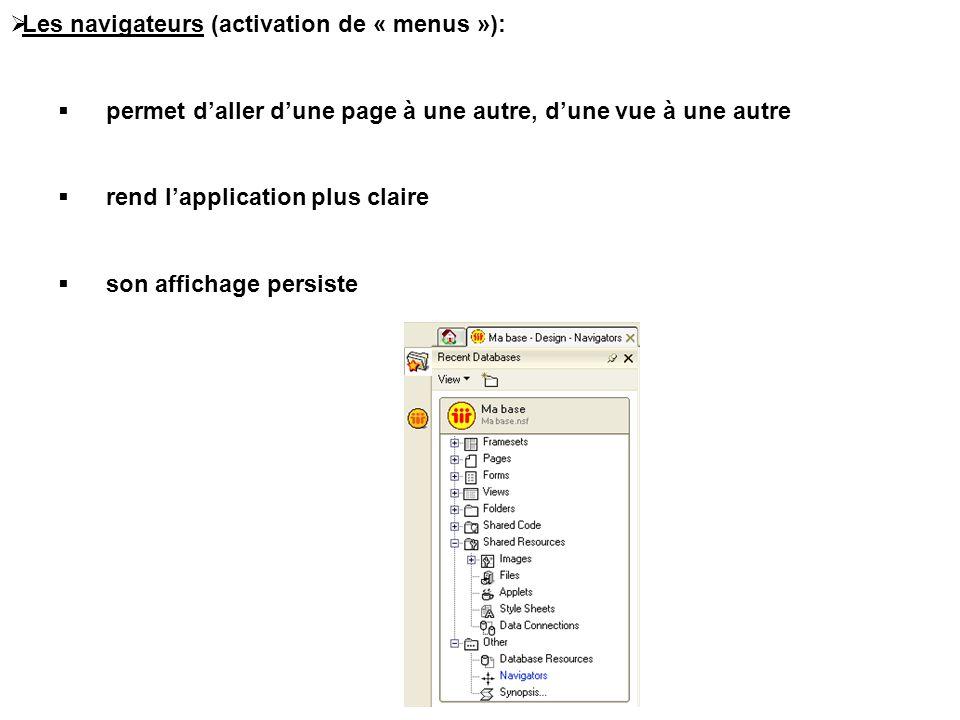  Les navigateurs (activation de « menus »):  permet d'aller d'une page à une autre, d'une vue à une autre  rend l'application plus claire  son affichage persiste