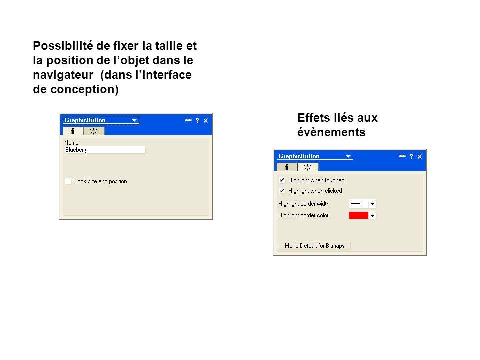Possibilité de fixer la taille et la position de l'objet dans le navigateur (dans l'interface de conception) Effets liés aux évènements