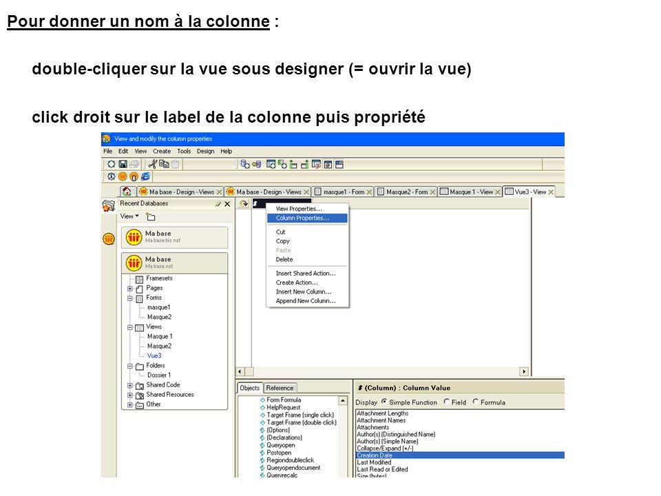 Pour donner un nom à la colonne : double-cliquer sur la vue sous designer (= ouvrir la vue) click droit sur le label de la colonne puis propriété