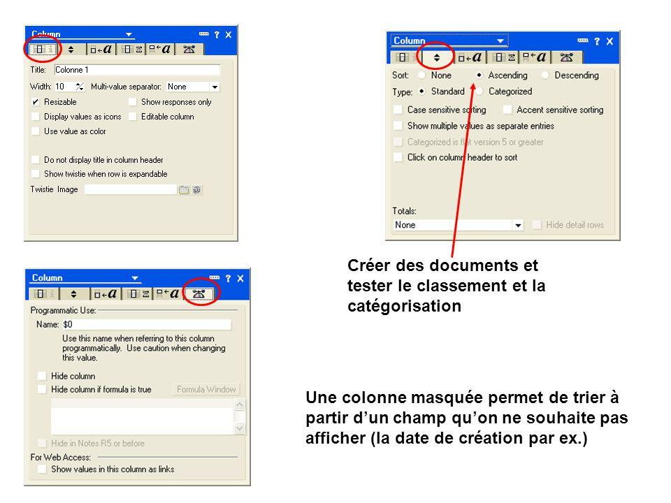 Créer des documents et tester le classement et la catégorisation Une colonne masquée permet de trier à partir d'un champ qu'on ne souhaite pas afficher (la date de création par ex.)