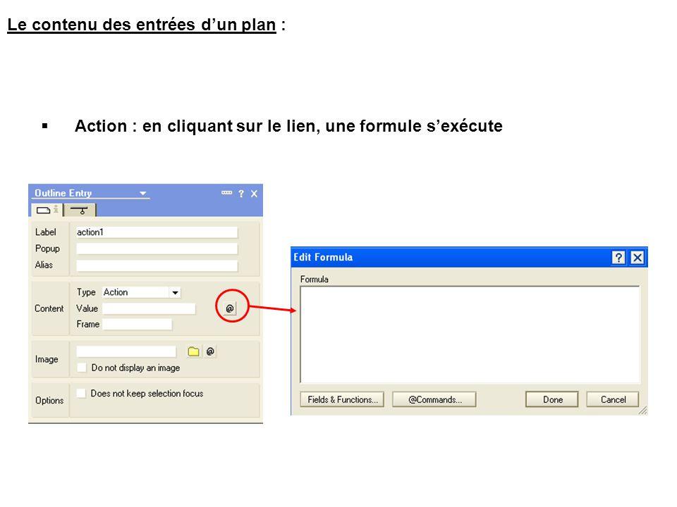 Le contenu des entrées d'un plan :  Action : en cliquant sur le lien, une formule s'exécute