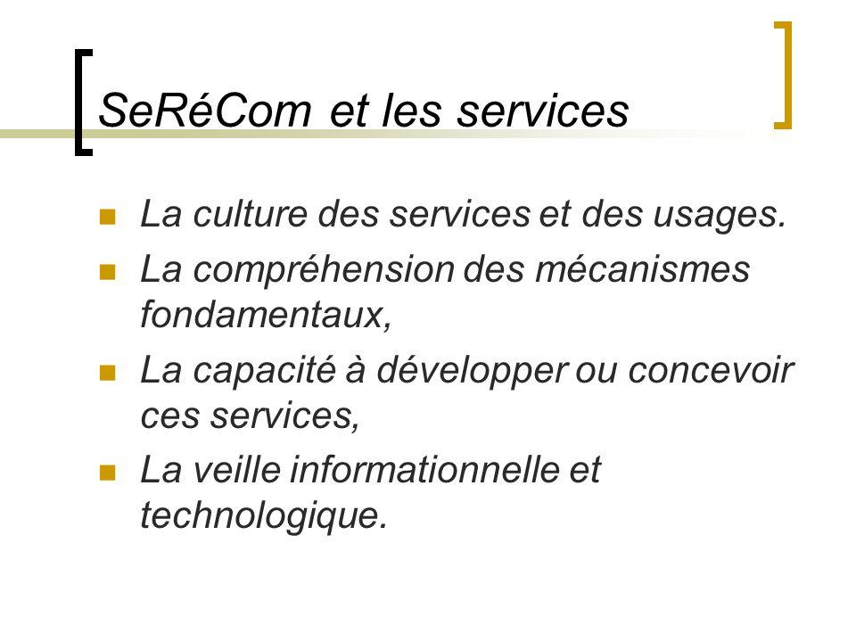 SeRéCom et les services La culture des services et des usages.