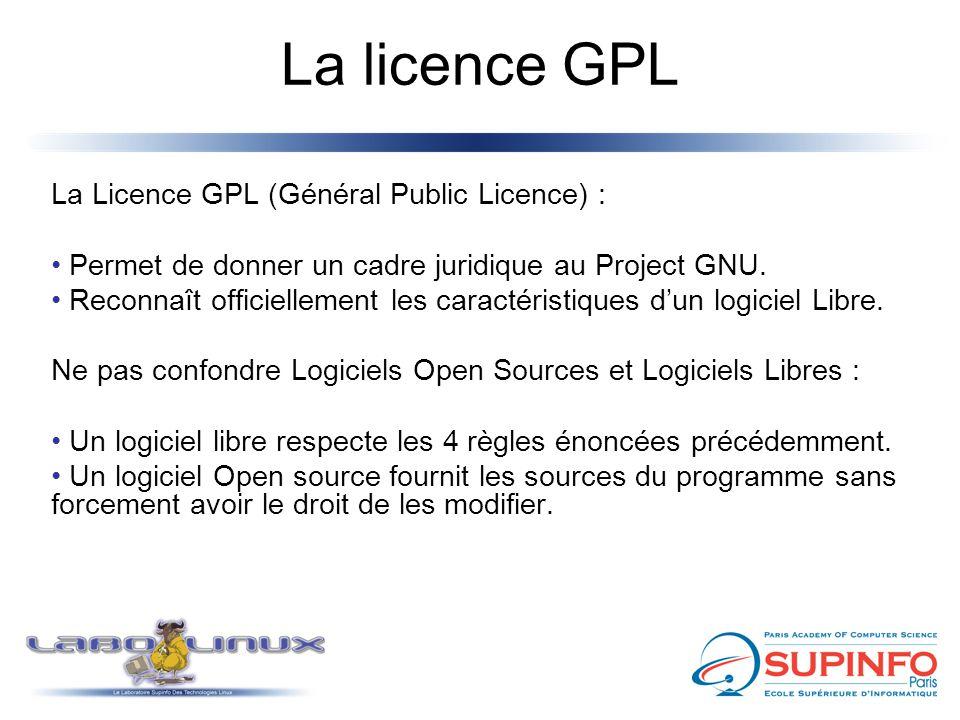 La licence GPL La Licence GPL (Général Public Licence) : Permet de donner un cadre juridique au Project GNU. Reconnaît officiellement les caractéristi