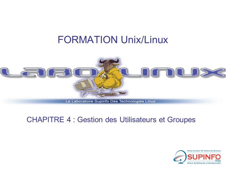 FORMATION Unix/Linux CHAPITRE 4 : Gestion des Utilisateurs et Groupes