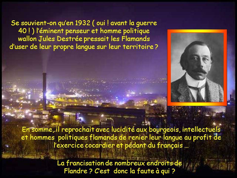 Dans ce pays, le langage officiel, administratif, universitaire et même militaire fut d'abord le français.