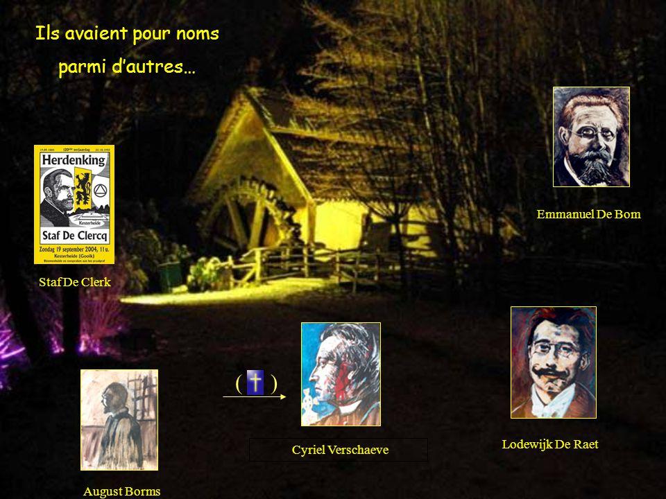 Ils avaient pour noms parmi d'autres… Staf De Clerk Emmanuel De Bom August Borms Cyriel Verschaeve Lodewijk De Raet ( )