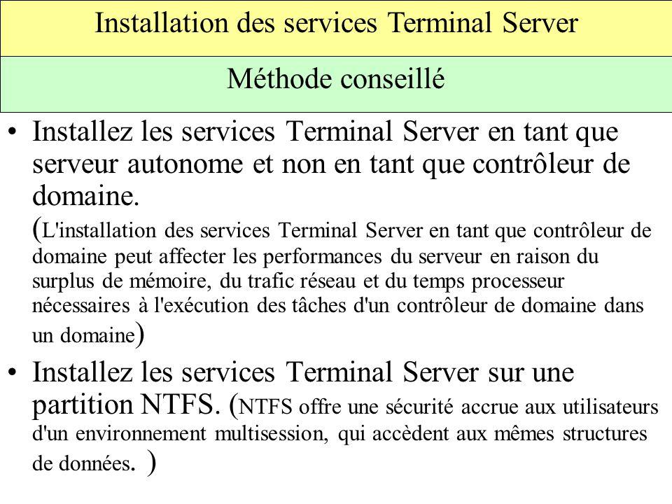Installez les services Terminal Server en tant que serveur autonome et non en tant que contrôleur de domaine.