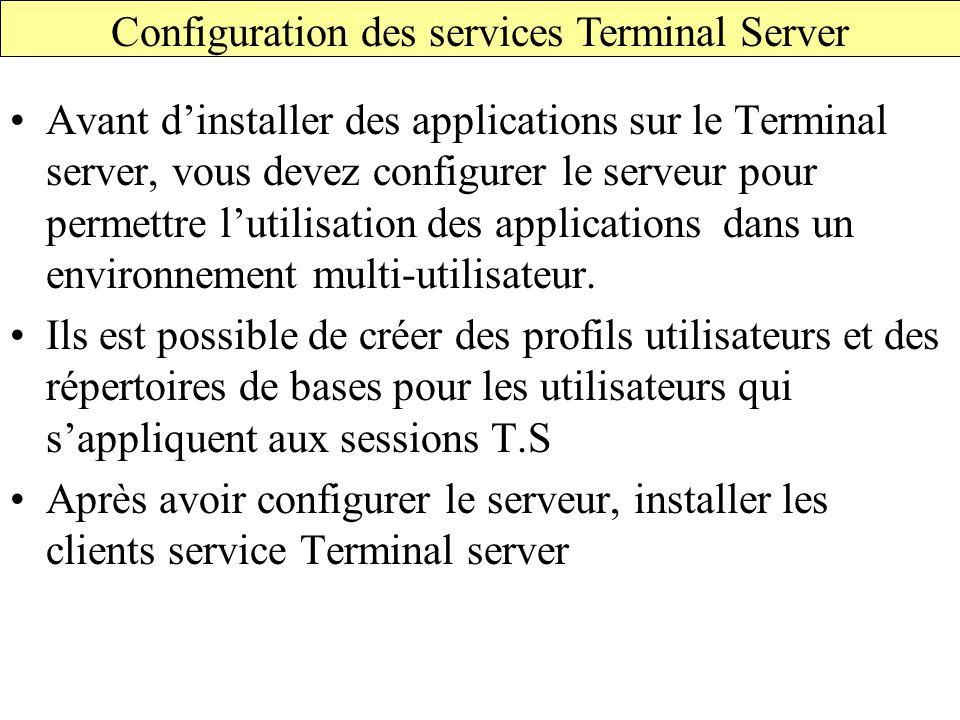 Avant d'installer des applications sur le Terminal server, vous devez configurer le serveur pour permettre l'utilisation des applications dans un environnement multi-utilisateur.