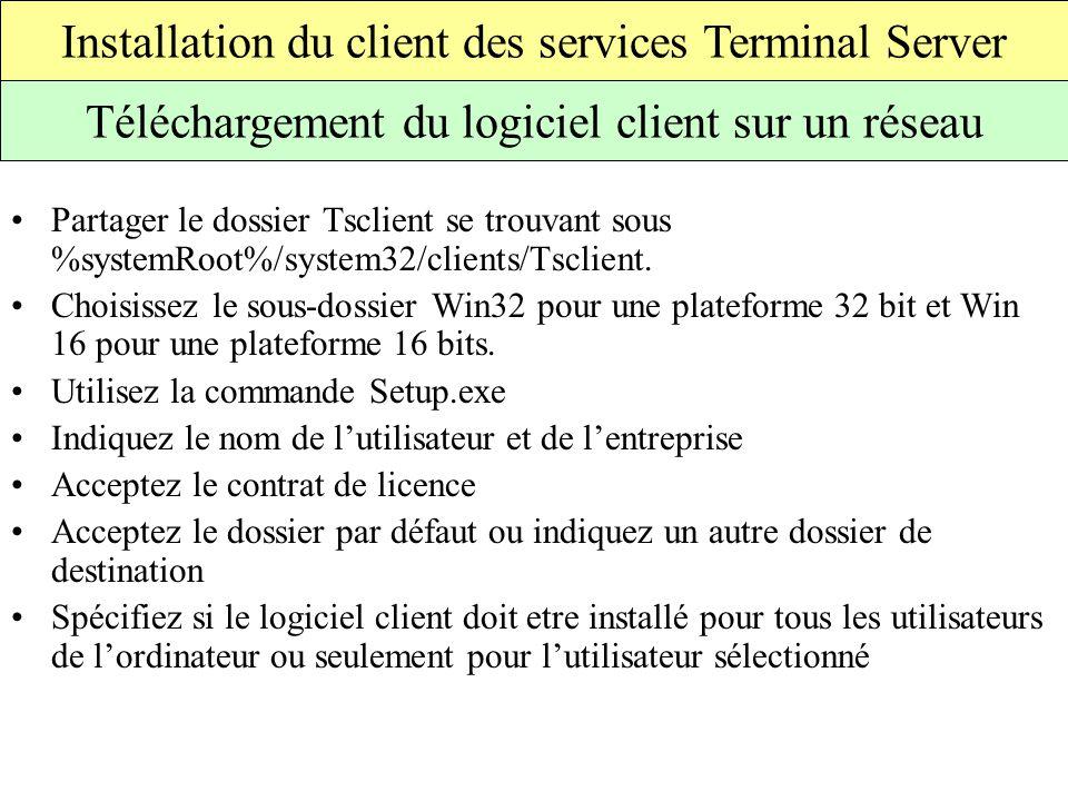 Partager le dossier Tsclient se trouvant sous %systemRoot%/system32/clients/Tsclient.